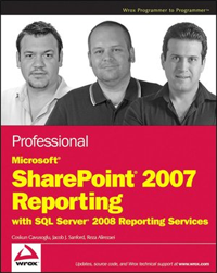 Professional Microsoft SharePoint 2007 Reporting with SQL Server 2008 Reporting Services